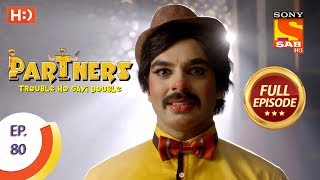 Partners Trouble Ho Gayi Double - Ep 80 - Full Episode - 19th March, 2018 - SABTV