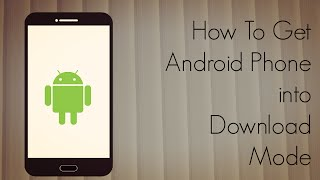 How to Get Android Phone into Download Mode Before Firmware Updates - PhoneRadar