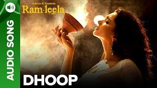 Dhoop - Full Audio Song | Deepika Padukone & Ranveer Singh | Ram-leela - EROSENTERTAINMENT