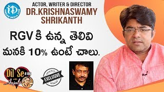 Actor, Director, Writer Dr Krishnaswamy Shrikanth Exclusive Interview | Dil Se With Anjali #180 - IDREAMMOVIES