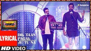 Dil Taan Pagal/Je Tu Na (Lyrical Video)   T-Series Mixtape Punjabi   Akhil Sachdeva  Amber Vashisht - TSERIES
