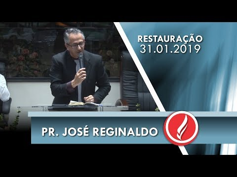 Noite da Restauração - Ev. José Reginaldo - 31 01 2019