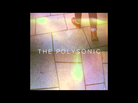 The Polysonic - Say Something