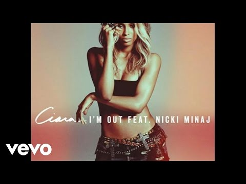 Ciara feat. Nicki Minaj - I'm Out (audio)