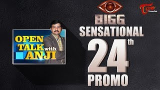 Open Talk with Anji | BIGG Sensational #24th Promo | #TeluguInterviews - TELUGUONE