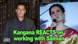 Kangana Ranaut REACTS on working with Salman Khan - BOLLYWOODCOUNTRY