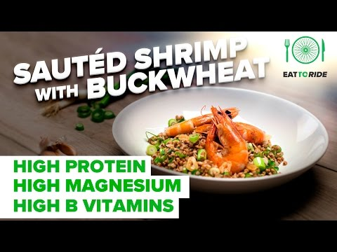 Eat to Ride: How to make Sautéd Shrimp with Buckwheat