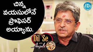 I Was The Youngest Professor In My College - Dr NCK Reddy || Dil Se With Anjali - IDREAMMOVIES