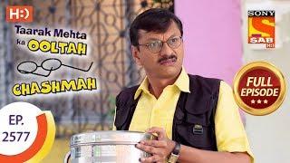 Taarak Mehta Ka Ooltah Chashmah - Ep 2577 - Full Episode - 16th October, 2018 - SABTV