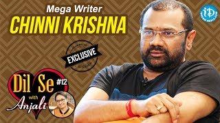 Mega Writer Chinni Krishna Exclusive Interview     Dil Se With Anjali #12 - IDREAMMOVIES