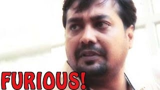 Anurag Kashyap gets FURIOUS with the Media