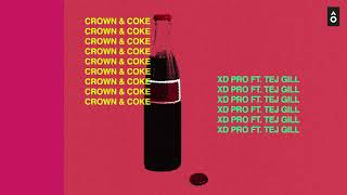 "XD Pro ft  Tej Gill - ""Crown & Coke"" - SAAVN"