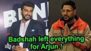When Badshah left everything for Arjun Kapoor - IANSLIVE