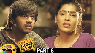 Kiss Kiss Bang Bang 2018 Latest Telugu Movie | Mahesh Kathi | Gayathri Gupta | Part 8 | Mango Videos - MANGOVIDEOS