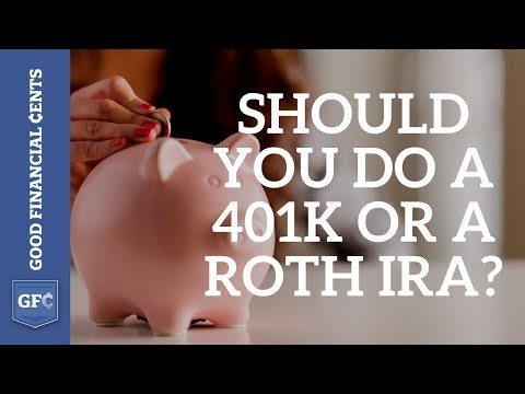 Roth IRA 401k and Should You Do a 401k or a Roth