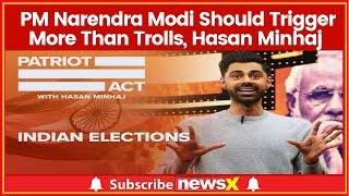 Patriot Act, Hasan Minhaj, Lok Sabha Elections; PM Narendra Modi Should Trigger More Than Trolls - NEWSXLIVE