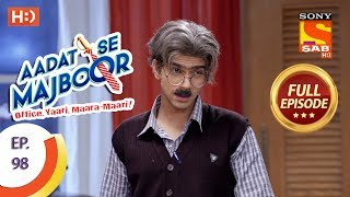 Aadat Se Majboor - Ep 98 - Full Episode - 15th February, 2018 - SABTV