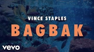 Vince Staples - BagBak ( 2017 )