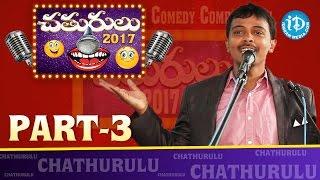 Chathurulu - Telugu Stand Up Comedy Show 2017 || Part #3 || iDream Media - IDREAMMOVIES