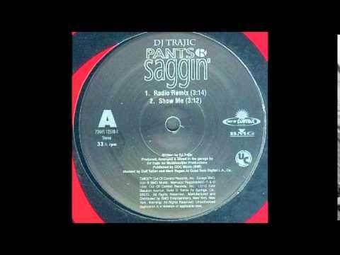 Dj Trajic - Pants R Saggin (Radio Remix)