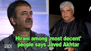 #Metoo | Hirani among 'most decent' people says Javed Akhtar - IANSLIVE
