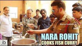 Nara Rohit cooks fish curry on the sets of Shamantakamani - idlebrain.com - IDLEBRAINLIVE