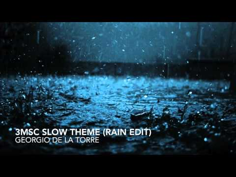 3MSC Slow Theme (Rain Edit) - Georgio de la Torre