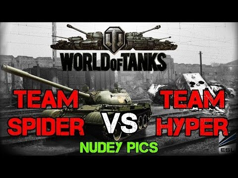 World of Tanks: Team Spider Versus Hyper - Stop Sending Nudey Pics