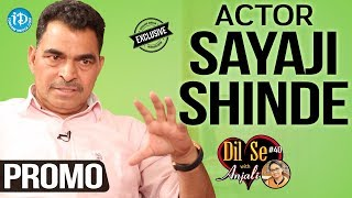 Actor Sayaji Shinde Exclusive Interview - Promo    Dil Se With Anjali #40 - IDREAMMOVIES