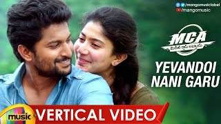 Yevandoi Nani Garu Vertical Video Song | MCA Movie Songs | Nani | Sai Pallavi | DSP | Mango Music - MANGOMUSIC