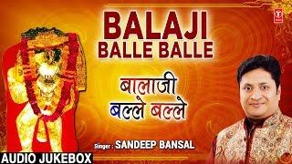 बालाजी बल्ले बल्ले Balaji Balle Balle I New Latest Balaji Bhajans I SANDEEP BANSAL - TSERIESBHAKTI