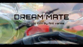 DREAM MATE||A Telugu short film By Anil Varma|| - YOUTUBE
