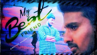 My Best Friend || Latest Telugu Short Film || Director by ||Kondru Naveen Chandu - YOUTUBE