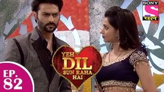 Yeh Dil Sun Raha Hai : Episode 82 - 29th January 2015