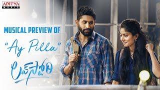 #AyPilla Musical Preview | Love Story Movie | Naga Chaitanya,Sai Pallavi | Sekhar Kammula | Pawan Ch - ADITYAMUSIC