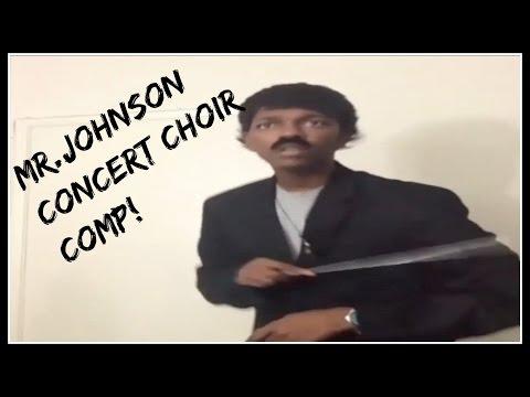 ALL Mr.Johnson's Concert Choir COMPILATION !