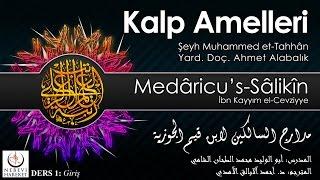 Kalp Amelleri Medâricu's-Sâlikîn 002 Giriş (Muhammed et-Tahhân)