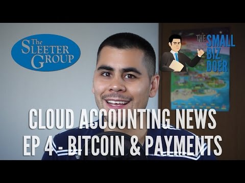 Cloud Accounting News EP4 - Bitcoin and Payments