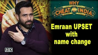 Emraan Hashmi UPSET with name change 'WHY CHEAT INDIA' - IANSLIVE