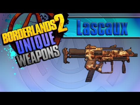 BORDERLANDS 2 | *Lasquax* Unique Weapons Guide!!!
