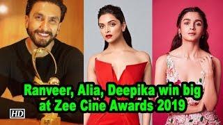 Ranveer, Alia, Deepika win big at Zee Cine Awards 2019 - IANSLIVE