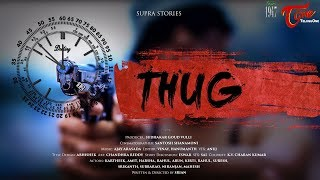THUG | Latest Telugu Short Film 2018 | Directed by Srian | TeluguOne - TELUGUONE