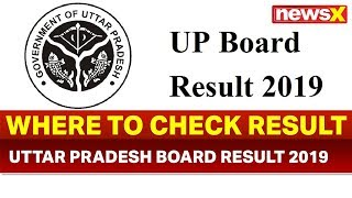 UP Board 10th, 12th result 2019 date, Offical website,How & Where to check UP Board 10th 12th result - NEWSXLIVE