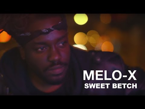 "MeLo-X ""Sweet Bitch"" Video"
