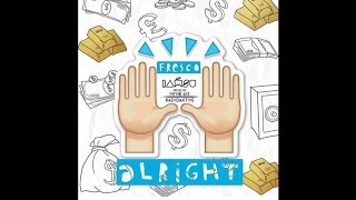 Fresco Feat. Iamsu! - Alright ( 2016 )
