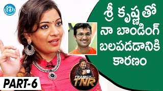 Geetha Madhuri Exclusive Interview Part #6 | Frankly With TNR | Talking Movies With iDream - IDREAMMOVIES