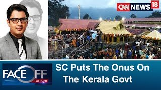 SC Puts The Onus On The Kerala Govt, To Hear Sabarimala Review Petitions In Open Court | Faceoff - IBNLIVE