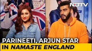 Arjun And Parineeti On 'Namaste England', Competition & #MeToo - NDTV
