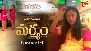 Marmam The Truth | Ep #04 | Telugu Web Series | By Bharat Raj | TeluguOne - TELUGUONE