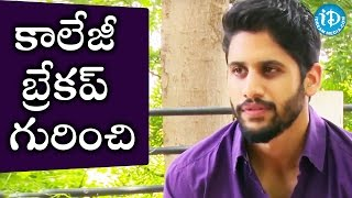 Naga Chaitanya About His First Breakup || #premam || Talking Movies with iDream - IDREAMMOVIES